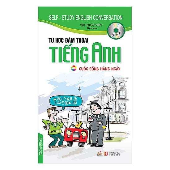 [Download sách] Tự Học Đàm Thoại Tiếng Anh - Cuộc Sống Hàng Ngày (Kèm CD)