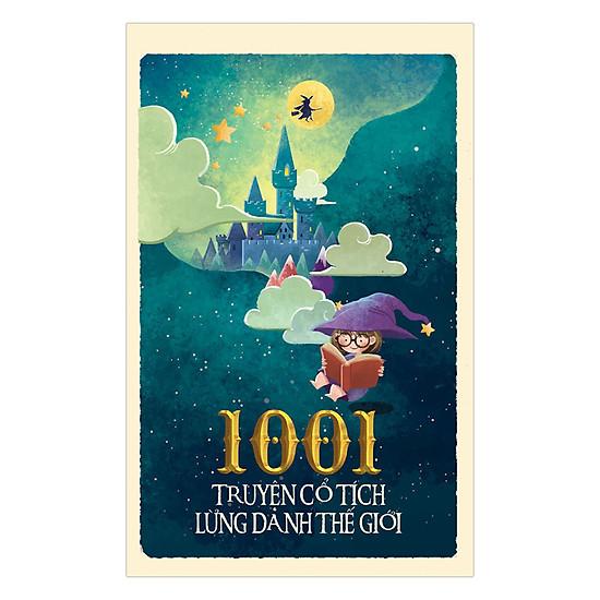 1001 Truyện Cổ Tích Lừng Danh Thế Giới
