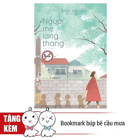 Người Mẹ Lang Thang (Tặng Kèm Bookmark Búp Bê Cầu Mưa)