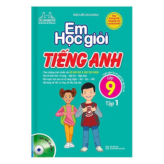 [Download sách] Em Học Giỏi Tiếng Anh Lớp 9 (Tập 1) - Kèm Đĩa CD