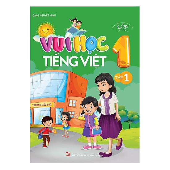[Download Sách] Vui Học Tiếng Việt Lớp 1 (Tập 1)