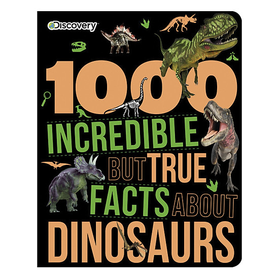Discovery Kids: 1000 Incredible But True Facts About Dinosaurs