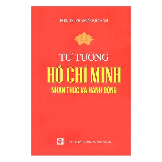 Tư Tưởng Hồ Chí Minh - Nhận Thức Và Hành Động