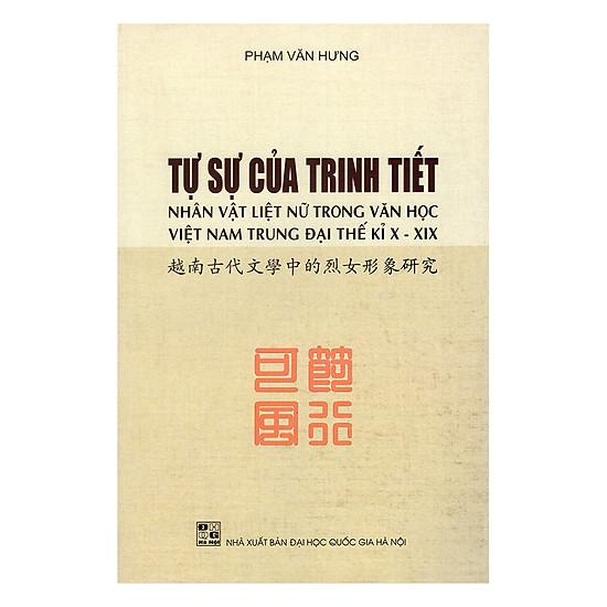 Tự Sự Của Trinh Tiết: Nhân Vật Liệt Nữ Trong Văn Học Việt Nam Trung Đại Thế Kỉ X - XIX