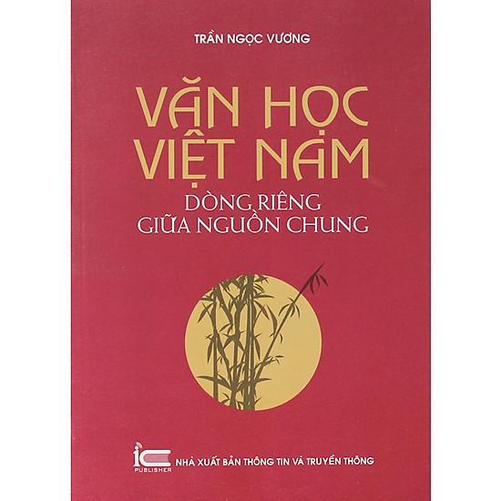 Văn học Việt Nam - Dòng Riêng giữa Nguồn chung