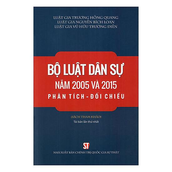 Bộ Luật Dân Sự Năm 2005 Và 2015 Phân Tích - Đối Chiếu