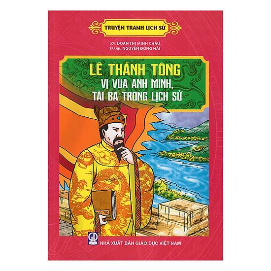 Truyện Tranh Lịch Sử - Lê Thánh Tông Vị Vua Anh Minh, Tài Ba Trong Lịch Sử