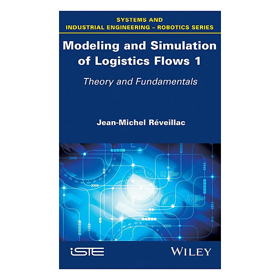 [Download sách] Modeling And Simulation Of Logistics Flows: Dashboards, Traffic Planning And Management