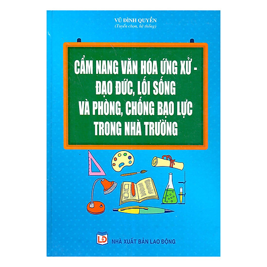 [Download Sách] Cẩm Nang Văn Hóa Ứng Xử - Đạo Đức, Lối Sống Và Phòng, Chống Bạo Lực Trong Nhà Trường