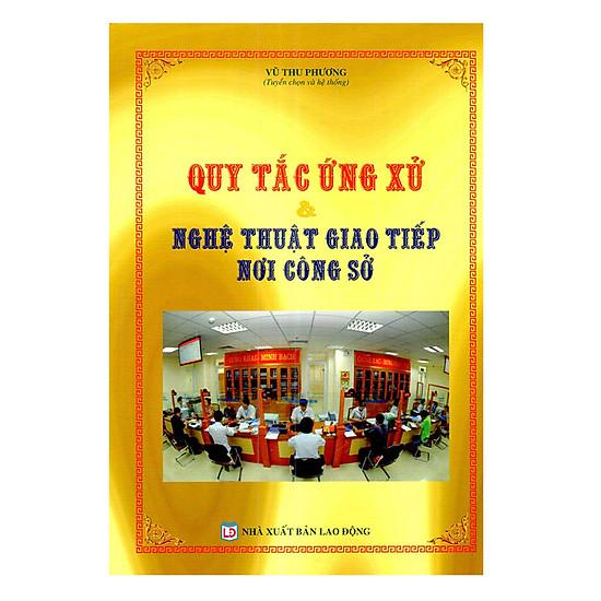 [Download Sách] Quy Tắc Ứng Xử VàNghệ Thuật Giao Tiếp Nơi Công Sở