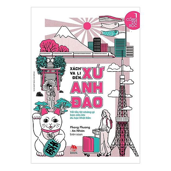 [Download Sách] Cổng Du Học: Xách Va Li Đến Xứ Anh Đào