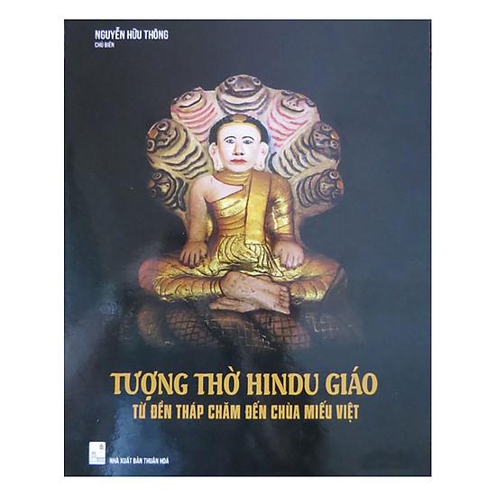 Tượng Thờ Hindu Giáo - Từ Đền Tháp Chăm Đến Chùa Miếu Việt