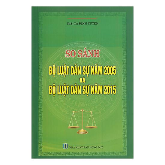 So Sánh Bộ Luật Dân Sự Năm 2005 Và Bộ Luật Dân Sự Năm 2015