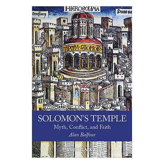 Solomon's Temple: Myth, Conflict, And Faith