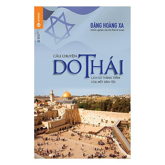 [Download Sách] Câu Chuyện Do Thái - Lịch Sử Thăng Trầm Của Dân Tộc (Tái Bản)