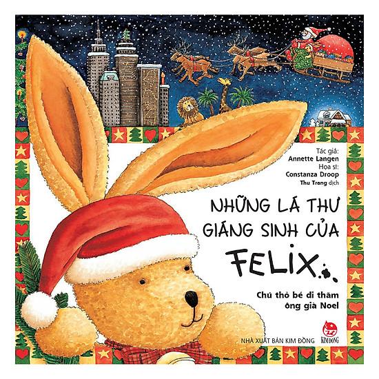 Những Lá Thư Giáng Sinh Của Felix - Chú Thỏ Bé Đi Thăm Ông Già Noel