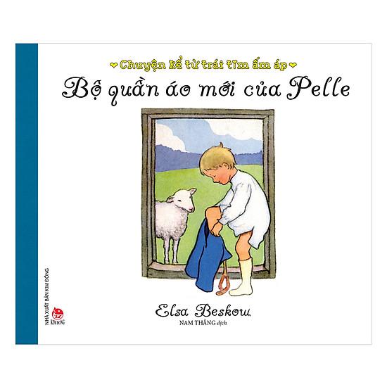 [Download Sách] Chuyện Kể Từ Trái Tim Ấm Áp - Bộ Quần Áo Mới Của Pelle