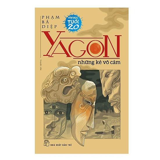 Yagon - Những Kẻ Vô Cảm