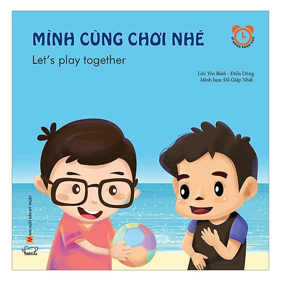 Mình Cùng Chơi Nhé (Song Ngữ Việt - Anh)