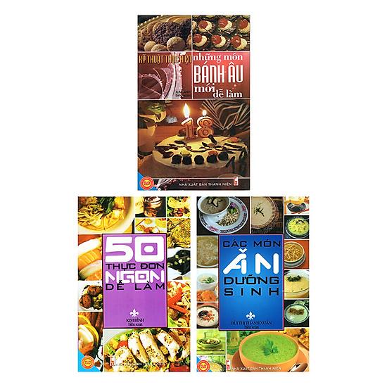 Combo Nấu Ăn (Bánh Âu + 50 Thực Đơn + Các Món Ăn Dưỡng Sinh)
