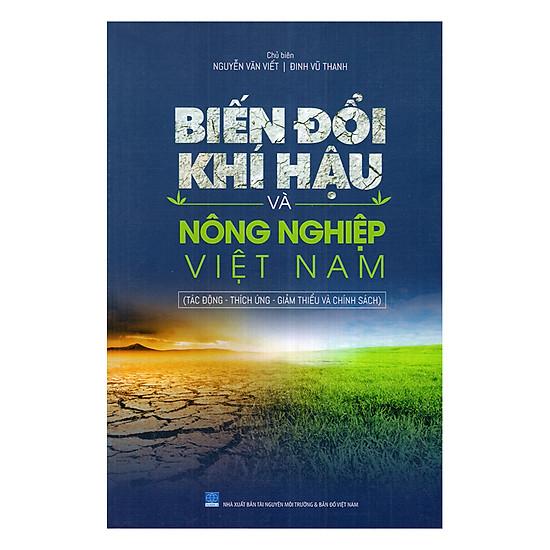 Biến Đổi Khí Hậu Và Nông Nghiệp Việt Nam (Tác Động - Thích Ứng - Giảm Thiểu Và Chính Sách)