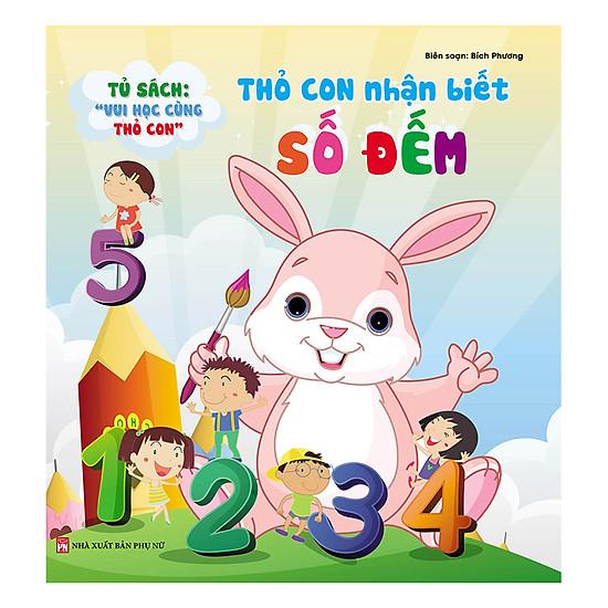 [Download sách] Tủ Sách Vui Học Vùng Thỏ Con - Thỏ Con Nhận Biết Số Đếm