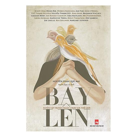 [Download Sách] Bay Lên - Tuyển Tập Truyện Ngắn Chọn Lọc Thế Giới