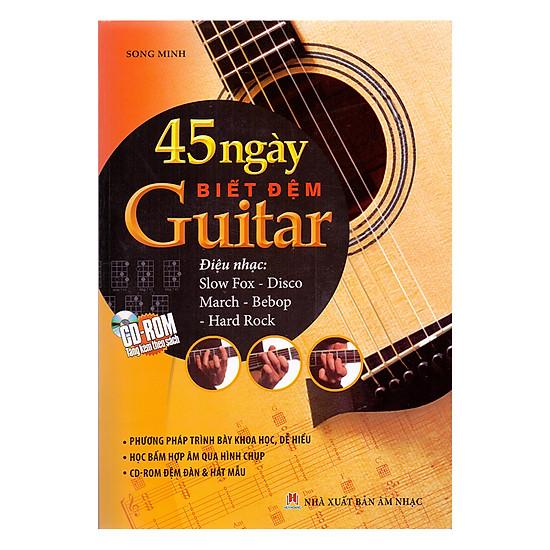 45 Ngày Biết Đệm Guitar (Kèm CD)