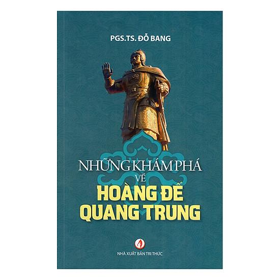Những Khám Phá Về Hoàng Đế Quang Trung