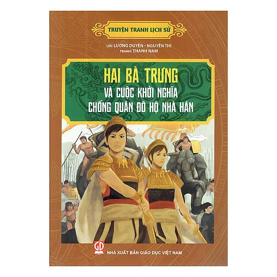 Hình ảnh download sách Truyện Tranh Lịch Sử - Hai Bà Trưng Và Cuộc Khởi Nghĩa Chống Quân Đô Hộ Nhà Hán