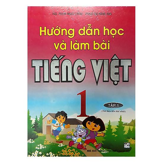 Hướng Dẫn Học Và Làm Bài Tiếng Việt 1 - Tập 1