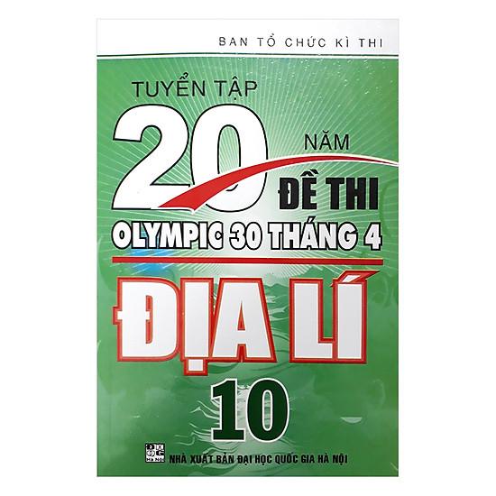 Tuyển Tập 20 Năm Đề Thi Olympic 30 Tháng 4 Địa Lý 10