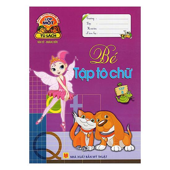 Hành Trang Cho Bé Vào Lớp 1 - Bé Tập Tô Chữ (Tập 2)