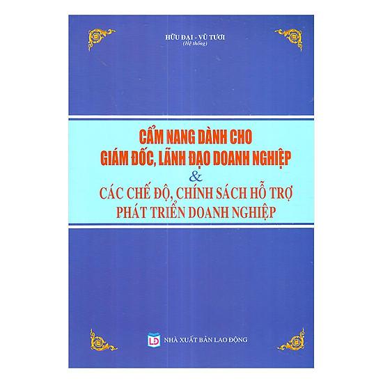 [Download Sách] Cẩm Nang Dành Cho Giám Đốc, Lãnh Đạo Doanh Nghiệp Và Các Chế Độ, Chính Sách Hỗ Trợ Phát Triển Doanh Nghiệp