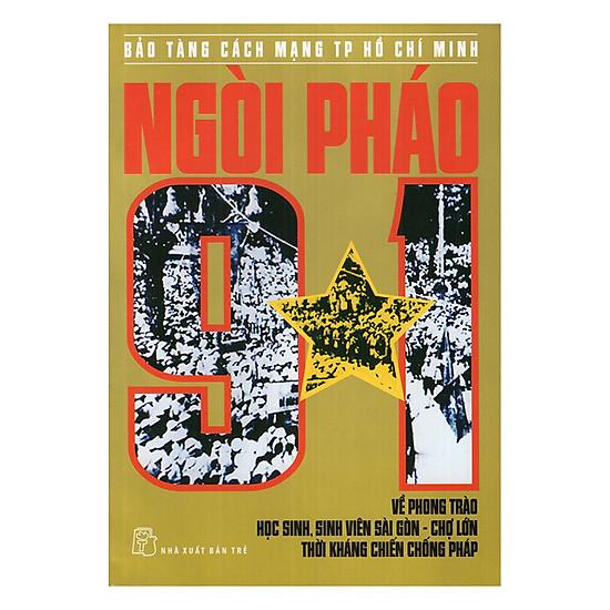 Ngòi Pháo 9-1 Về Phong Trào Học Sinh, Sinh Viên Sài Gòn – Chợ Lớn Thời Kháng Chiến Chống Pháp