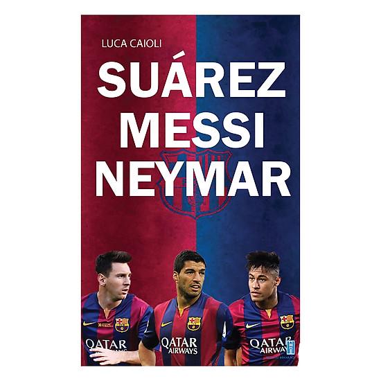 Suarez – Messi – Neymar
