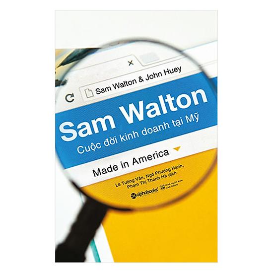 Kết quả hình ảnh cho Sam Walton - Cuộc Đời Kinh Doanh Tại Mỹ (Tái bản 2018)