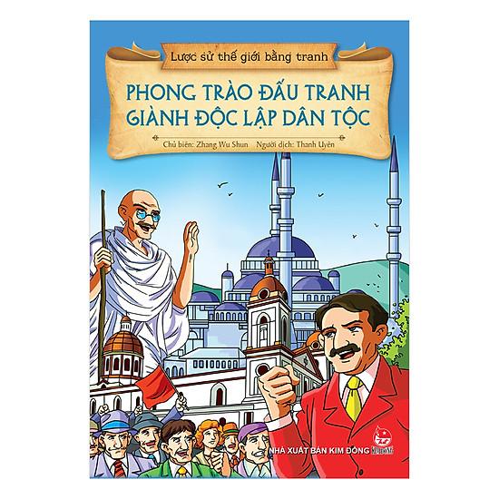[Download Sách] Lược Sử Thế Giới Bằng Tranh - Phong Trào Đấu Tranh Giành Độc Lập Dân Tộc