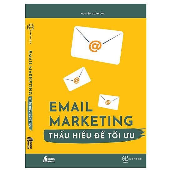 Email Marketing - Thấu Hiểu Để Tối Ưu