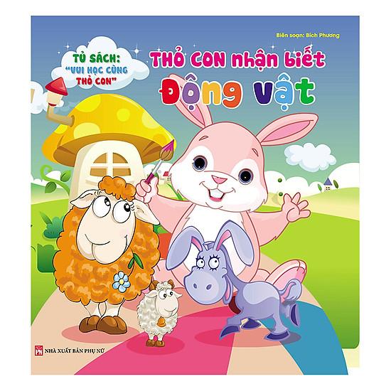 [Download sách] Tủ Sách Vui Học Vùng Thỏ Con - Thỏ Con Nhận Biết Động Vật