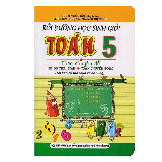 Bồi Dưỡng Học Sinh Giỏi Toán Lớp 5 (Số Đo Thời Gian, Toán Chuyển Động)