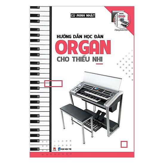 Hướng Dẫn Học Đàn Organ Cho Thiếu Nhi (Kèm CD)