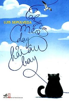 Chuyện Con Mèo Dạy Hải Âu Bay (Phiên Bản Bìa Cứng Giới Hạn - Chỉ Có Tại Tiki)