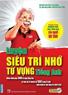 Luyện Siêu Trí Nhớ Từ Vựng (Kèm CD & Tặng Thẻ Học Online Trị Giá 150.000)