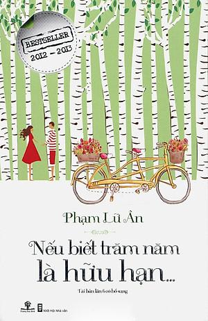 Nếu Biết Trăm Năm Là Hữu Hạn (Tái Bản 2016)