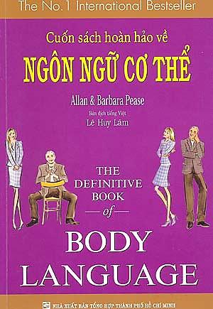 Cuốn Sách Hoàn Hảo Về Ngôn Ngữ Cơ Thể - Body Language (Tái Bản 2014)