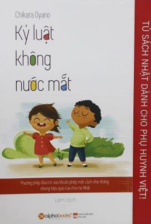 Bìa sách Tủ Sách Nhật Dành Cho Phụ Huynh Việt - Kỷ Luật Không Nước Mắt