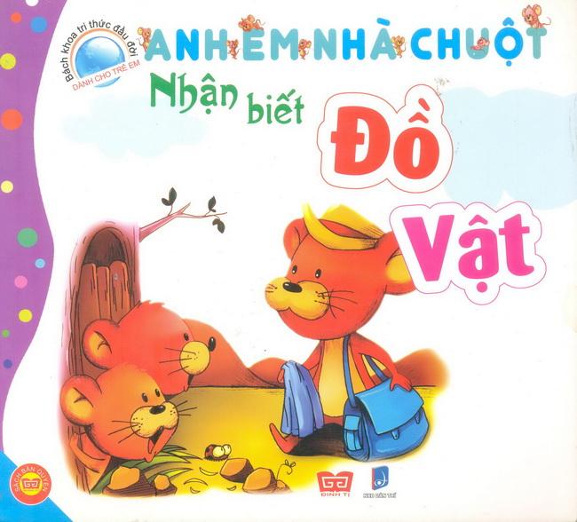 Bìa sách Bách Khoa Tri Thức Đầu Đời Dành Cho Trẻ Em - Anh Em Nhà Chuột - Nhận Biết Đồ Vật