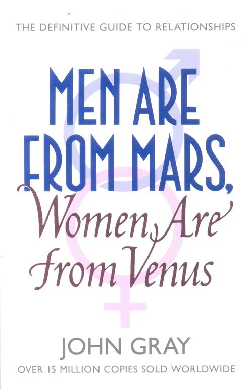 Khuyên đọc sách Men Are From Mars, Women Are From Venus: A Practical Guide For Improving Communication And Getting What You Want In Your Relationships