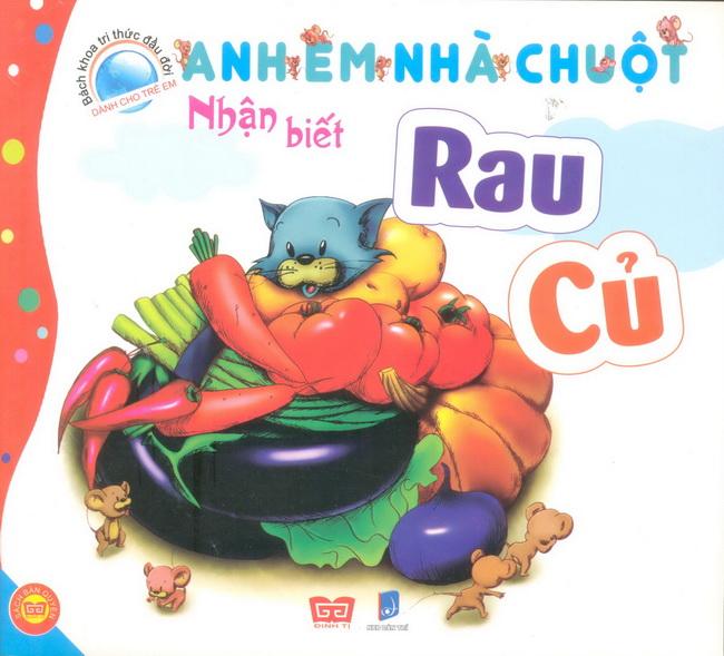 Bìa sách Bách Khoa Tri Thức Đầu Đời Dành Cho Trẻ Em - Anh Em Nhà Chuột - Nhận Biết Rau Củ